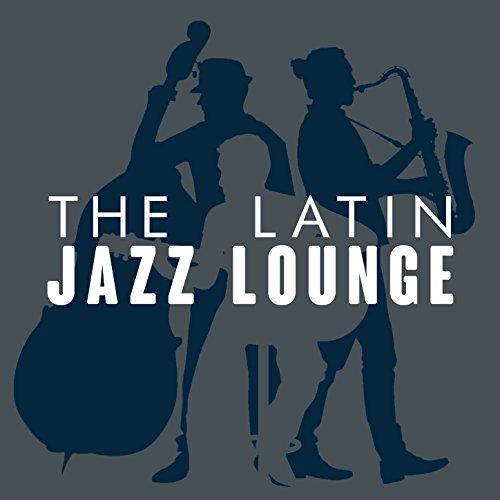 The Latin Jazz Lounge
