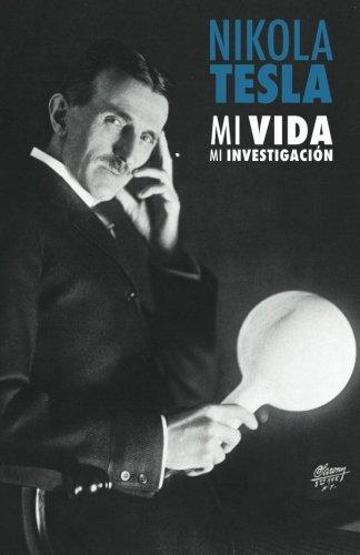 Descargar Libro : Mi Vida, Mi Investigación Nikola Tesla