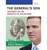 { THE GENERAL'S SON: JOURNEY OF AN ISRAELI IN PALESTINE } By Peled, Miko ( Author ) [ Sep - 2013 ] [ Hardcover ]