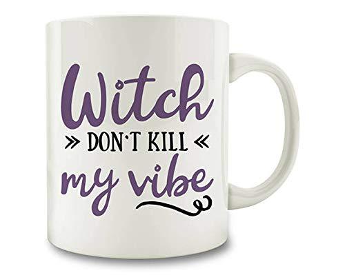 Witch Don't Kill My Vibe, Halloween Coffee Mug,