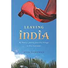 Leaving India: My Family's Journey from Five Villages to Five Continents by Minal Hajratwala (2009-03-18)