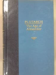 The Age of Alexander Nine Greek Lives By Plutarch