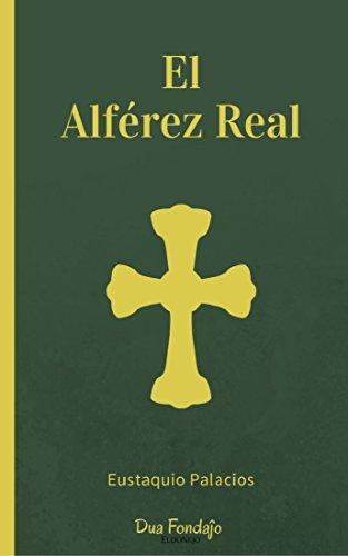 El alférez real (Spanish Edition)
