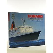 Cunard: 150 Glorious Years