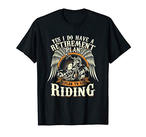 Retirement Plan To Go Riding Gift Motorcycle Riders Biker  T-Shirt