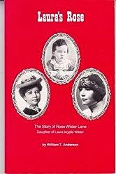 Laura's Rose: The Story of Rose Wilder Lane