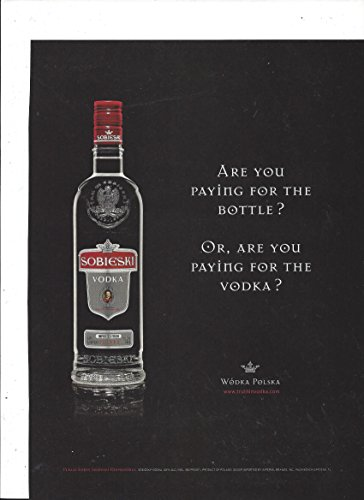 MAGAZINE AD For 2009 Sobieski Vodka Are You Paying For The Bottle Or ()