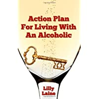Action Plan for Living with an Alcoholic