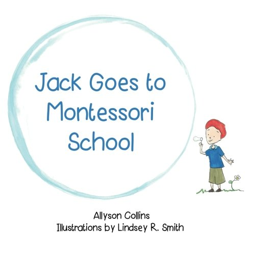 Jack Goes to Montessori School [Collins, Allyson] (Tapa Blanda)
