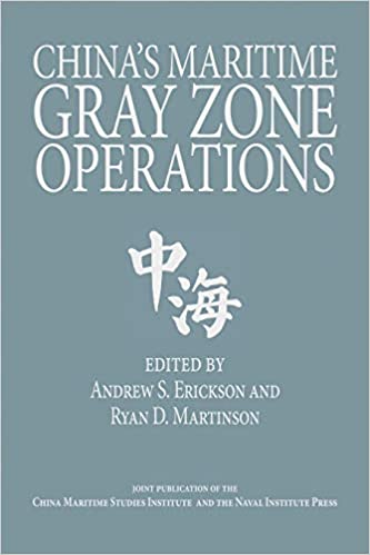 China's Maritime Gray Zone Operations (Studies in Chinese Maritime