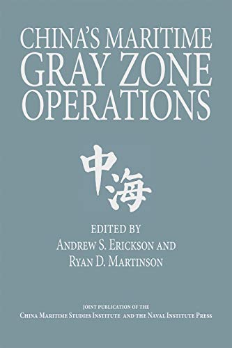 China's Maritime Gray Zone Operations (Studies in Chinese Maritime Development)