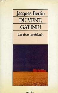 Du vent, Gatine par Jacques Bertin