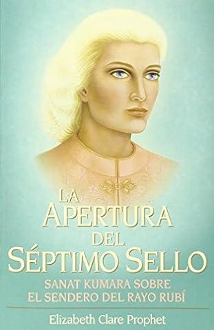 La Apertura del Séptimo Sello (Spanish Edition) (La Apertura Del Septimo Sello)