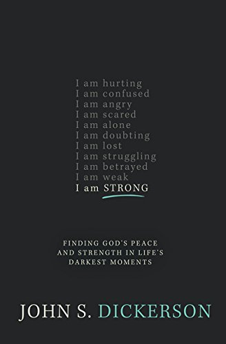 I Am Strong: Finding God's Peace and Strength in Life's Darkest Moments (I Am Honest)