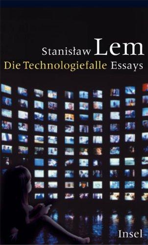 Die Technologiefalle: Essays