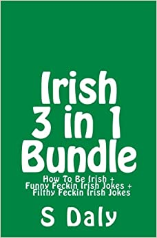 !!PDF!! Irish 3 In 1 Bundle: How To Be Irish + Funny Feckin Irish Jokes + Filthy Feckin Irish Jokes. sobre Quick studios goals received