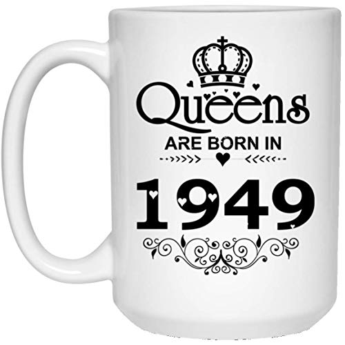 (Vintage Queens Are Born In 1949 T-shirt 69th Birthday Gifts 15 oz. White Mug)