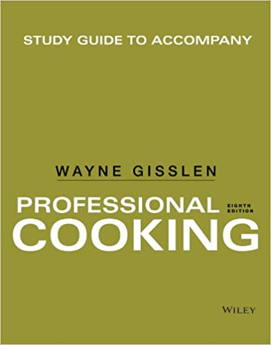 Study Guide To Accompany Professional Cooking Wayne Gisslen