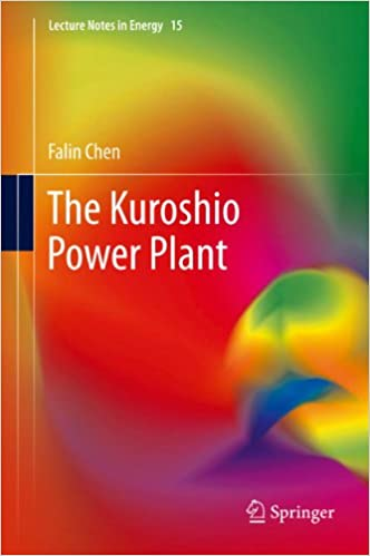 The Kuroshio Power Plant: 15 (Lecture Notes in Energy)
