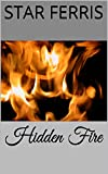 Front cover for the book Hidden Fire by Star Ferris