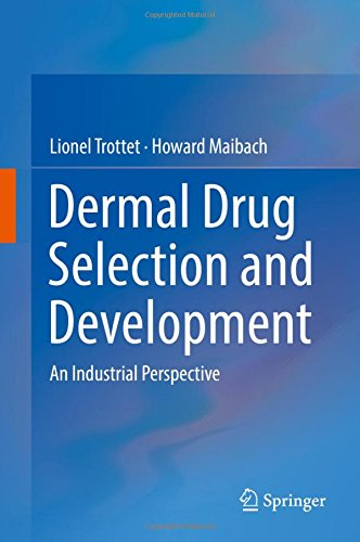 Dermal Drug Selection And Development  An Industrial Perspective