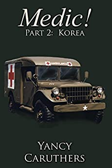Medic!: Part 2: Korea by [Caruthers, Yancy]