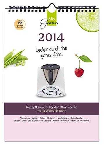 Thermomix Rezeptkalender 2014: Lecker durch das ganze Jahr!