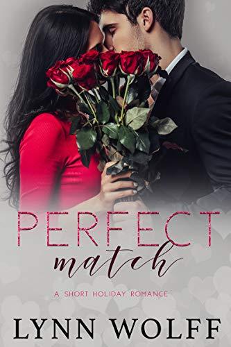 Perfect Match: A Short Holiday Romance by Lynn Wolff