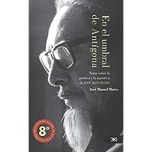 En el umbral de Antígona: Notas sobre la poética y la narrativa de José Revueltas (Linguística y teoría literaria)