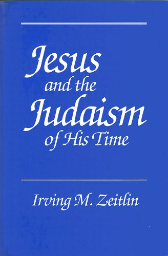 Jesus and the Judaism of His Time por Irving M. Zeitlin