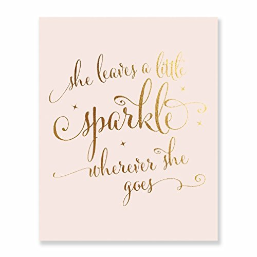 She Leaves a Little Sparkle Wherever She Goes Gold Foil Nursery Decor Pink Wall Art Calligraphy Girls Room Metallic Pink Poster 8 inches x 10 inches A39