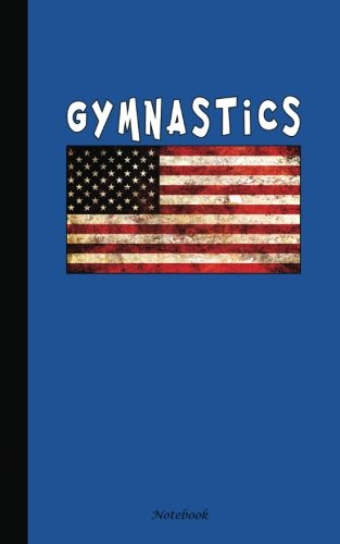 "Gymnastics Notebook: Travel Writing DIY Diary Planner Note Book - Softcover, 100 Lined Pages + 8 Blank (54 Sheets), Small Lightweight 5""x8"" BLUE (Gymnast Training Journal) (Volume 8) PDF"