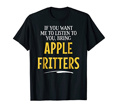 (Bring Apple Fritters Food Drinking Shirts for Women Men)