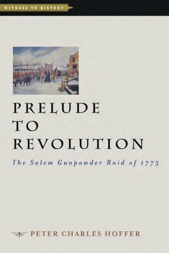 Download Prelude to Revolution: The Salem Gunpowder Raid of 1775 (Witness to History) pdf epub
