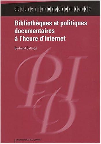 Livres Bibliothèques et politiques documentaires à l'heure d'Internet pdf, epub
