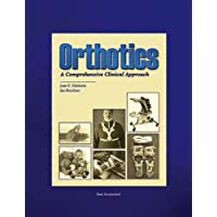 Orthotics: A Comprehensive Clinical Approach