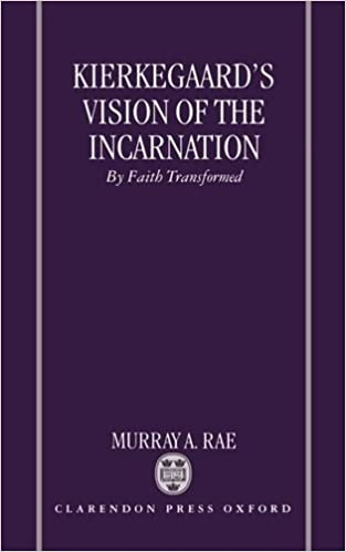 Kierkegaards Vision of the Incarnation: By Faith Transformed