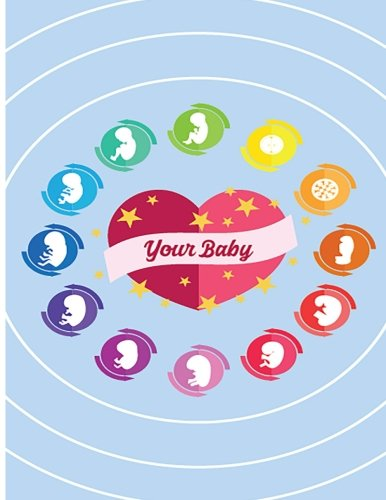 Pregnancy Journal: Your Baby Colorful Baby Stages Design: Keepsake Pregnancy Notebook for Baby Shower Guest Book - Nine Months and More of Memories ... Gifts for Expecting Mothers) (Volume 4) pdf