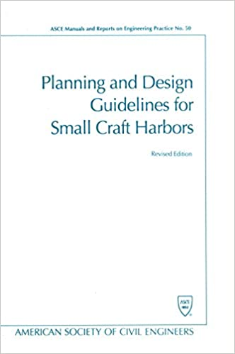Planning and Design Guidelines for Small Craft Harbors (ASCE MANUAL AND REPORTS ON ENGINEERING PRACTICE)
