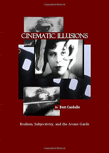 Cinematic Illusions: Realism, Subjectivity, and the Avant-Garde PDF