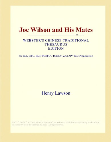 Joe Wilson and His Mates (Webster's Chinese Traditional Thesaurus Edition) by ICON Group International, Inc.