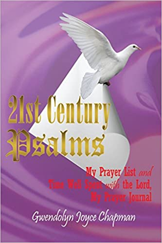 Kostenloser iPod Ebooks Download 21st Century Psalms: My Prayer List and Time Well Spent with the Lord, My Prayer Journal FB2 1449009077