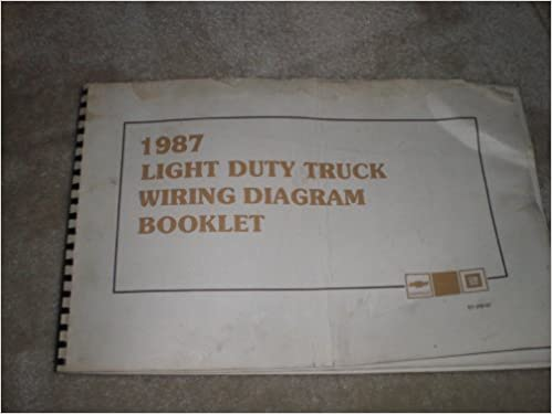 1987 Light Duty Truck Wiring Diagram Booklet: general motors co.:  Amazon.com: BooksAmazon.com
