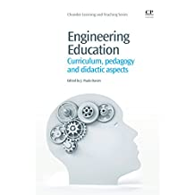 Engineering Education: Curriculum, Pedagogy and Didactic Aspects (Chandos Learning and Teaching Series)