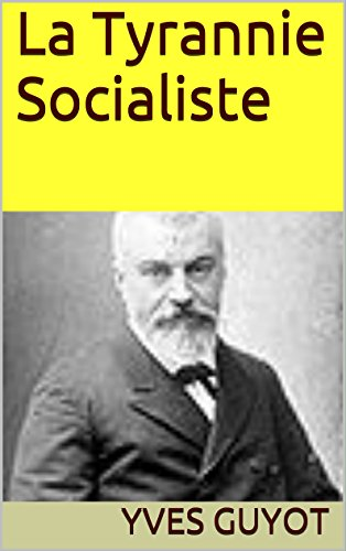 La Tyrannie Socialiste (French Edition)