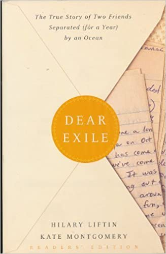Dear Exile: The Story of a Friendship Separated (for a Year) by an Ocean by Hilary Liftin (1999-04-04)