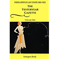 The Yesteryear Gazette Amazing Stories From the Pages of Vintage American Newspapers Kindle Edition for Free
