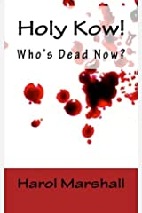 Holy Kow! Who's Dead Now?: The Third P.I. Polly Berger Mystery (The P.I. Polly Berger Mysteries) (Volume 3)