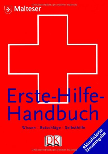 Erste-Hilfe-Handbuch: Wissen. Ratschläge. Selbsthilfe