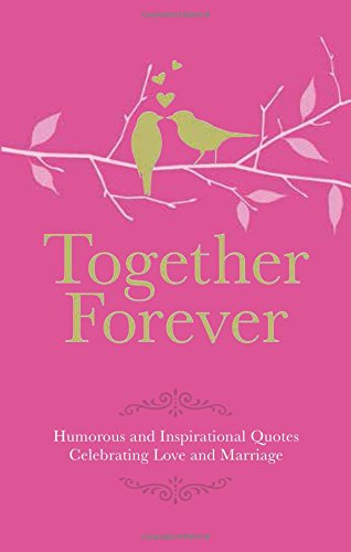 Together Forever: Humorous Quotes Celebrating Love and Marriage (Gift Wit)